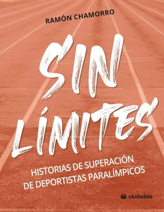 Portada del libro 'Sin límites. Historias de superación de deportistas paralímpicos' - CIUDADELA